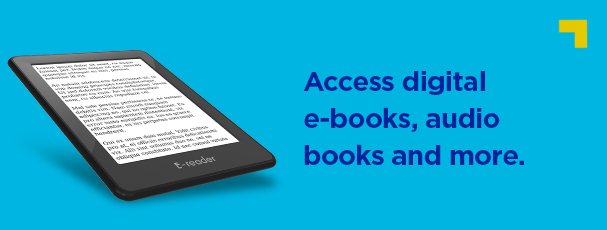 Access digital e-books, audio books and more.