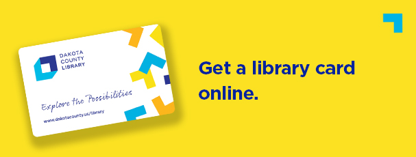 Get a library card online.
