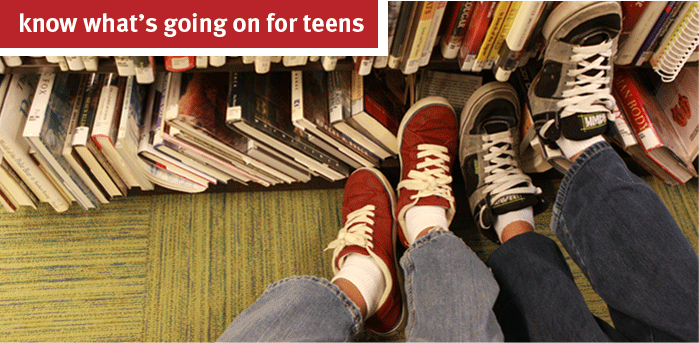 Know what's going on for teens